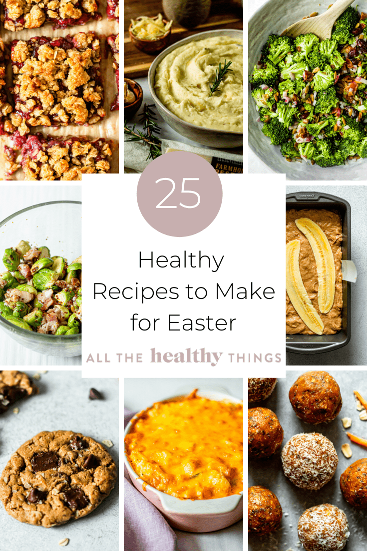 25 Healthy Recipes to Make for Easter