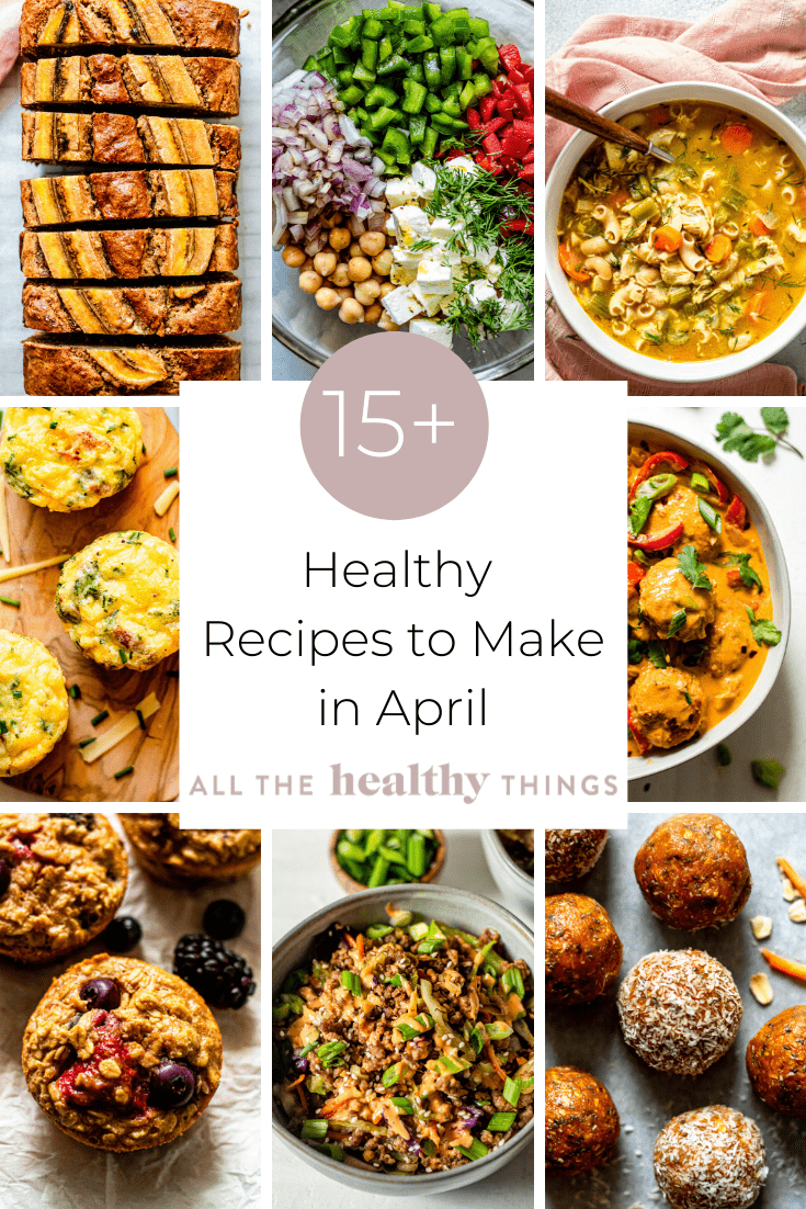 15 Healthy Recipes to Make in April