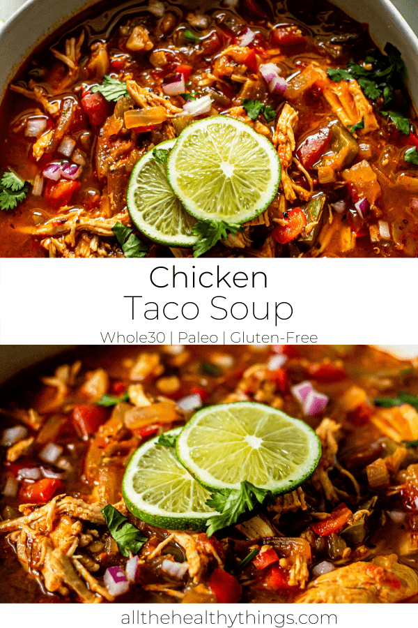 Healthy Chicken Taco Soup (Whole30, Paleo, Gluten-Free)
