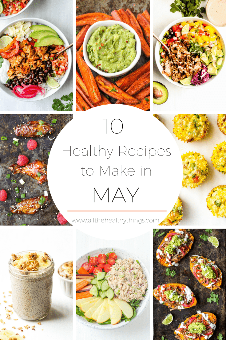 10 Healthy Recipes to Make in May