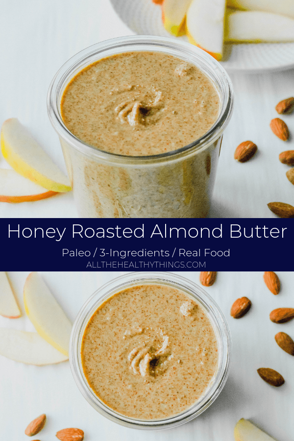 3-Ingredient Honey Roasted Almond Butter